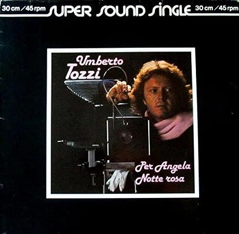 Umberto Tozzi - Per Angela - Ariola - 600 371: Umberto Tozzi ...