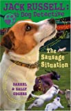 img - for The Sausage Situation (Jack Russell: Dog Detective) book / textbook / text book