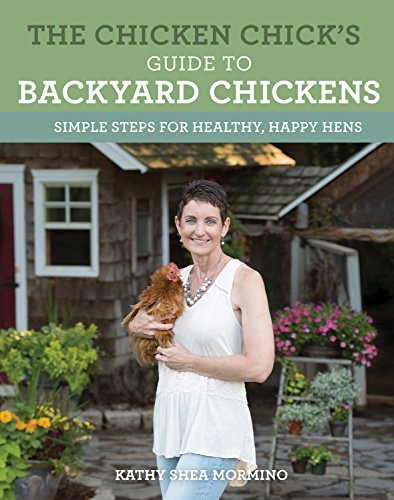 Types Of Backyard Birds (The Chicken Chick's Guide to Backyard Chickens: Simple Steps for Healthy, Happy Hens)