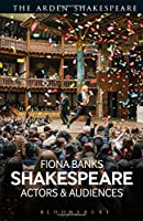 Shakespeare: Actors and Audiences Front Cover