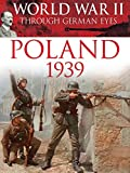 World War II Through German Eyes: Poland 1939