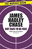 not safe to be free murder room by james hadley chase 2013 02 28
