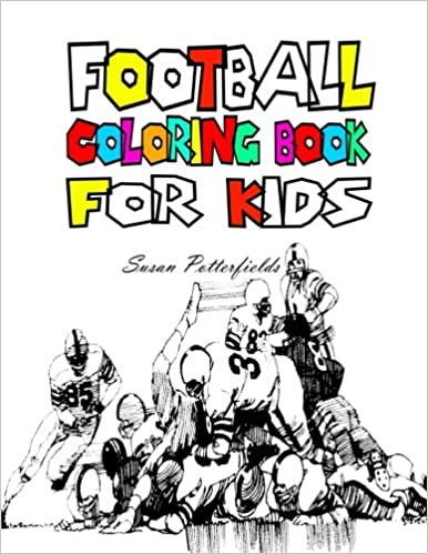 Football Coloring Book For Kids: Susan Potterfields: 9781530189373 ...