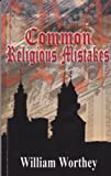 Common Religious Mistakes, Worthey, William Mural, 1598727257