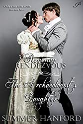The Archaeologist's Daughter (Regency Rendezvous Book 3)