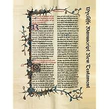 Wycliffe Manuscript New Testament: Revised by John Purvey circa A.D. 1400