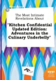 img - for The Most Intimate Revelations about Kitchen Confidential Updated Edition: Adventures in the Culinary Underbelly book / textbook / text book