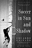 Soccer in Sun and Shadow, Eduardo Galeano, 1568584946