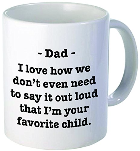 For DAD - I love how we don't have to say it out loud that I'm your favorite child - Funny coffee mug by Donbicentenario - 11OZ - SHIPS FROM (Animal That Starts With M)