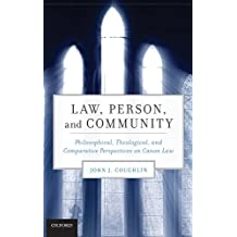 Law, Person, and Community: Philosophical, Theological, and Comparative Perspectives on Canon Law
