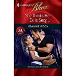 She Thinks Her Ex Is Sexy | Joanne Rock