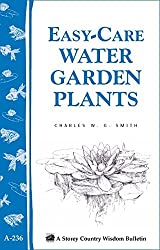 Easy-Care Water Garden Plants (Storey Country Wisdom Bulletin, a-236)