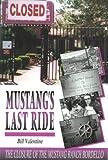 Mustang's Last Ride, Bill Valentine, 0971455309