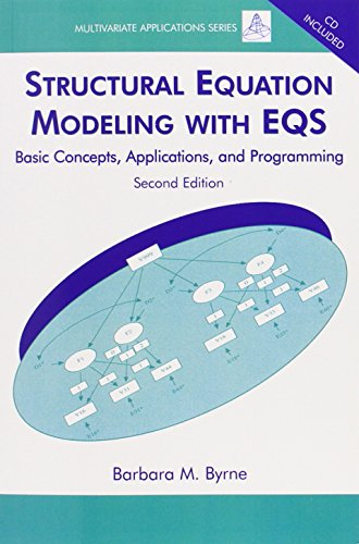 Structural Equation Modeling With EQS: Basic Concepts, Applications, and Programming, Second Edition (Multivariate Appli