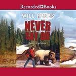 Never Say Die | Will Hobbs