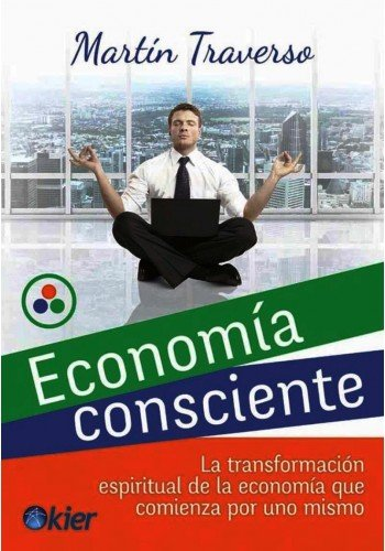 ECONOMIA CONSCIENTE. LA TRANSFORMACION ESPIRITUAL DE LA ECONOMIA QUE COMIENZA CON UNO MISMO pdf