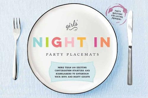 Girls' Night In Party Placemats: More than 375 exciting conversation starters and icebreakers to entertain your BFFs and party guests by Cider Mill Press