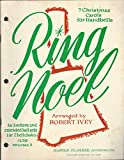 img - for Ring Noel Volume 2: 7 Christmas Carols for Handbells for 3 Octaves and Extended Bell Sets 1 or 2 Bellchoirs book / textbook / text book