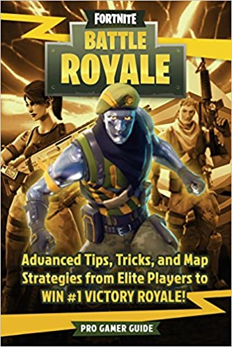 Amazon Fr Fortnite Battle Royale Advanced Tips Tricks