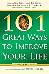 101 Great Ways to Improve Your Life: Volume 3 Paperback