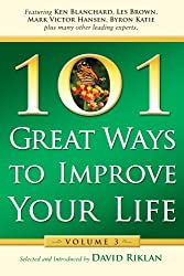101 Great Ways to Improve Your Life: Volume 3