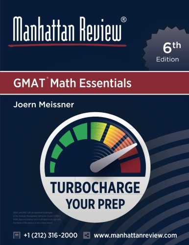 Manhattan Review GMAT Math Essentials [6th Edition]: Turbocharge Your Prep