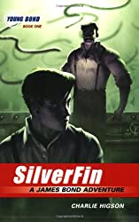The Young Bond Series, Book One: SilverFin (A James Bond Adventure, new cover)