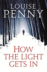 How The Light Gets In (A Chief Inspector Gamache Mystery)