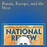 Russia, Europe, and the West | John O'Sullivan