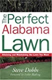 The Perfect Alabama Lawn, Steve Dobbs, 1930604718