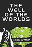 The Well of the Worlds, Henry Kuttner, 1434475808