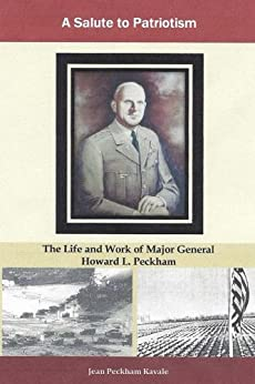 A Salute to Patriotism: The Life and Work of Major General Howard L. Peckham by [Kavale, Jean]
