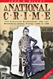 A National Crime: The Canadian Government and the Residential School System, 1879 to 1986 (Manitoba Studies in Native History)