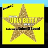 Music From Ugly Betty Series 1-3 Volume 2 by Union Of Sound (2011-01-17?
