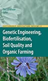 Genetic Engineering, Biofertilisation, Soil Quality and Organic Farming (Sustainable Agriculture Reviews)