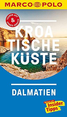MARCO POLO Reiseführer Kroatische Küste Dalmatien: Reisen mit Insider-Tipps. Inkl. kostenloser Touren-App und Events&News