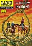 [(The Ox-Bow Incident * * )] [Author: Walter Van Tilburg Clark] [Jul-2012]