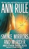 Smoke, Mirrors, and Murder, Ann Rule, 1416541608