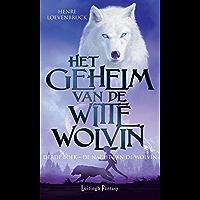 De nacht van de wolvin (Het geheim van de witte wolvin Book 3)