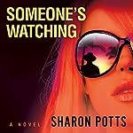 Someone's Watching | Sharon Potts