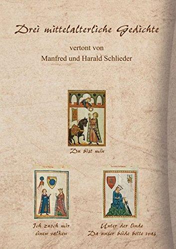 Drei mittelalterliche Gedichte vertont von Manfred und Harald Schlieder: Klavier und Gesang
