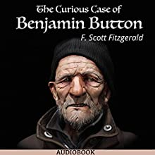 The Curious Case of Benjamin Button Audiobook by F. Scott Fitzgerald Narrated by Matt Montanez