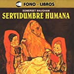 Servidumbre Humana [Of Human Bondage] | William Somerset Maugham