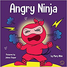Angry Ninja: A Childrens Book About Fighting and Managing ...