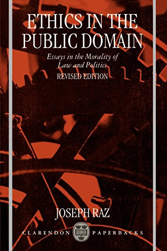 Ethics in the Public Domain: Essays in the Morality of Law and Politics -  Joseph Raz, Paperback