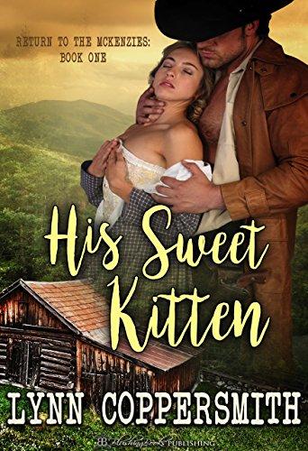 His Sweet Kitten (Return To The McKenzies Book 1)