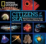 img - for Citizens of the Sea: Wondrous Creatures From the Census of Marine Life book / textbook / text book