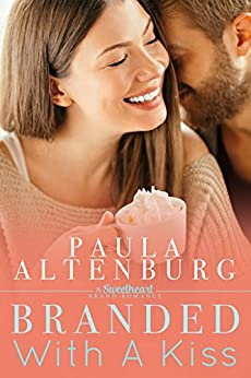 Branded with a Kiss (The Sweetheart Brand Book 2) by [Altenburg, Paula]