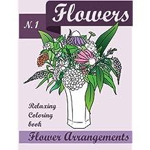 Flowers Coloring Book: Relaxing Flower Arrangements