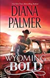 Wyoming Bold (Bitter Heart) by Diana Palmer (2013-11-20)